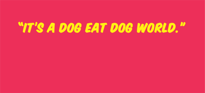#IOTW: Idioms using the word 'Dog'