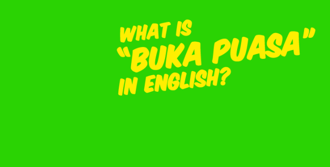 "#EngTips: What's the English for ""buka puasa""?"