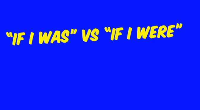 "#EngQAs: ""if I was"" vs ""if I were"" (Facebook discussion)"
