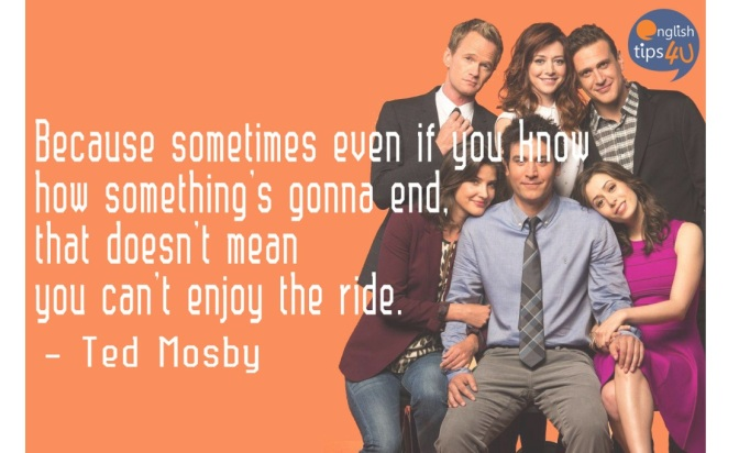 "#EngQuote: Quotes from ""How I met your mother"""