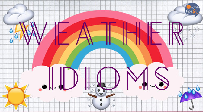 #IOTW: Idioms related to weather (3)