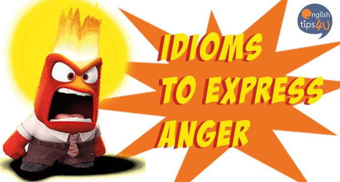 #IOTW: Idioms Expressing Anger