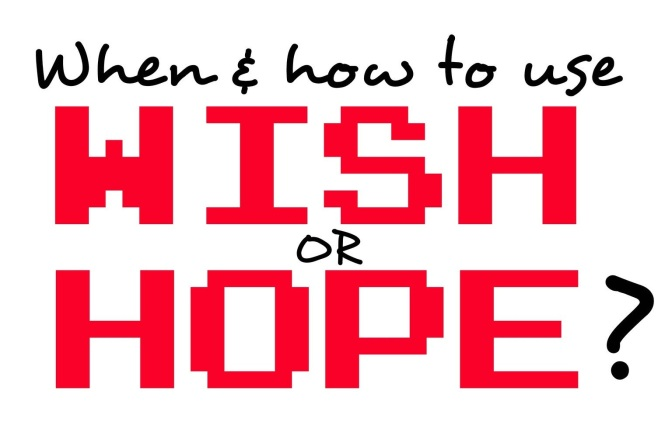#EngClass: Wish or Hope? (Revisit)