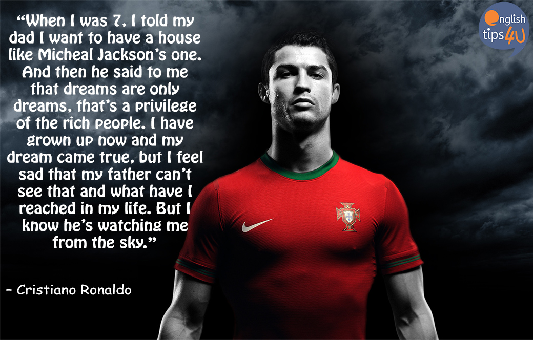 CR7 QUOTE ABOUT HIS FATHER AND DREAMS